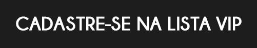 Botão ilustrativo da campanha Black Friday com o escrito cadastre-se na lista vip, sobre o fundo transparente.